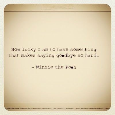 leaving well - winnie the pooh quote